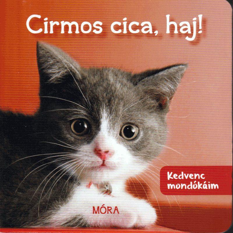 Kedvenc mondókáim – Cirmos cica, haj! – Lapozó