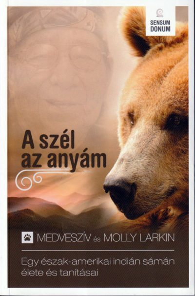 A szél az anyám könyv Medveszív és Molly Larkin