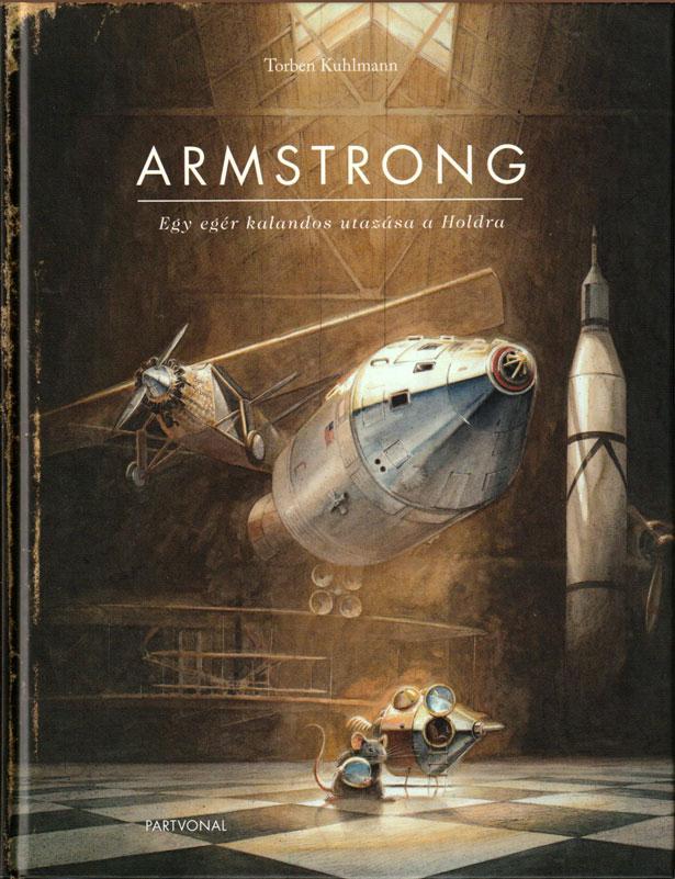 Torben Kuhlmann – Armstrong, Egy egér kalandos utazása a Holdra