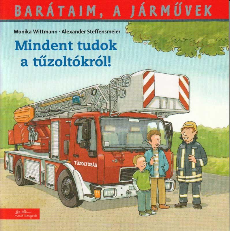 Barátaim a járművek – Mindent tudok a tűzoltókról!