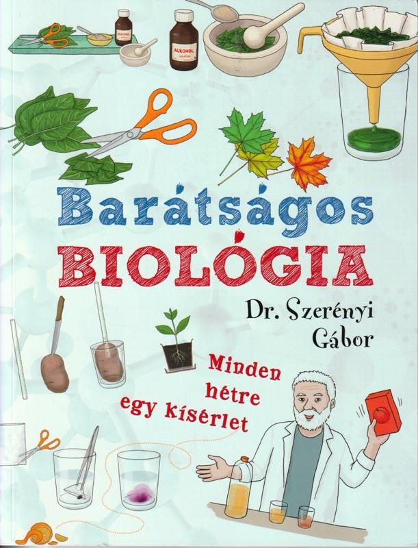 Barátságos biológia Minden hétre egy kísérlet