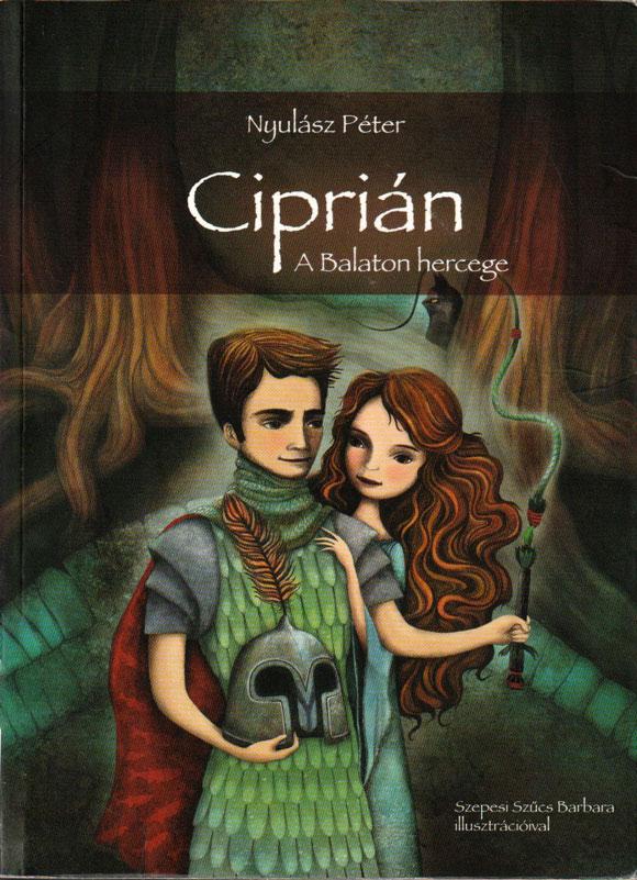 Helka trilógia – Ciprián A Balaton hercege
