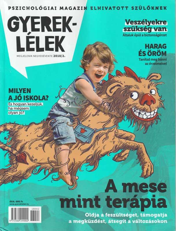 Gyereklélek – pszichológiai magazin elhivatott szülőknek – 2018/2