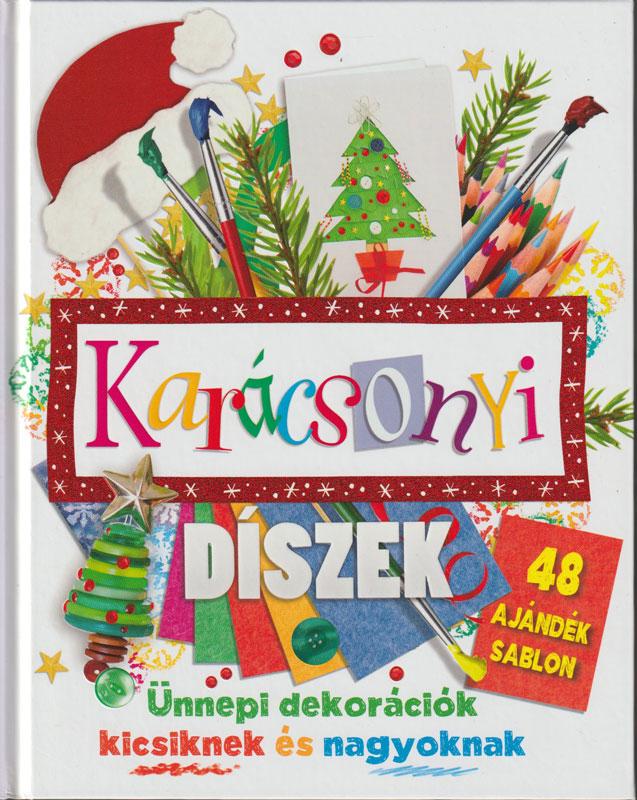 Karácsonyi díszek, ünnepi dekorációk kicsiknek és nagyoknak