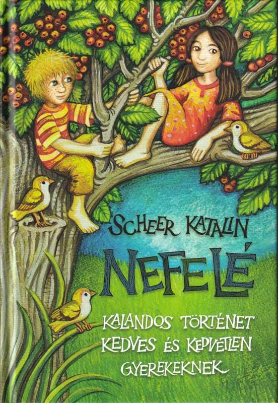Nefelé – Kalandos történet kedves és kedvetlen gyerekeknek