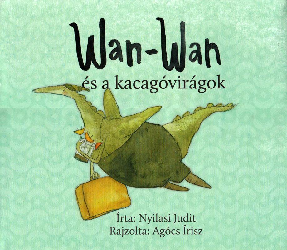 Wan – Wan és a kacagóvirágok