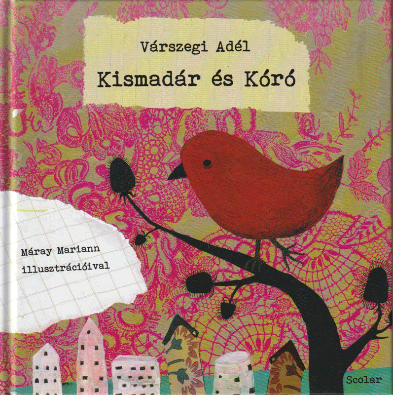 Kismadár és Kóró