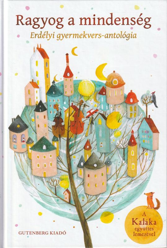 Ragyog a mindenség – Erdélyi gyermekvers-antológia – Kaláka CD-vel