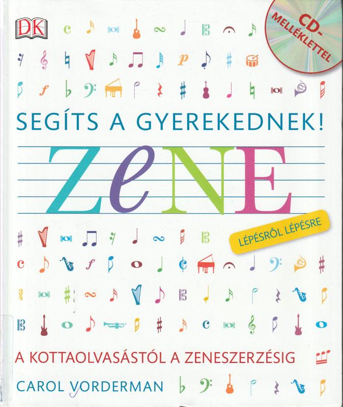 Segíts a gyerekednek! Zene – Lépésről Lépésre
