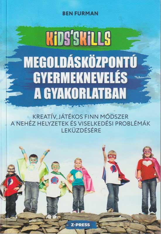 Kids'Skills – megoldásközpontú gyermeknevelés a gyakorlatban