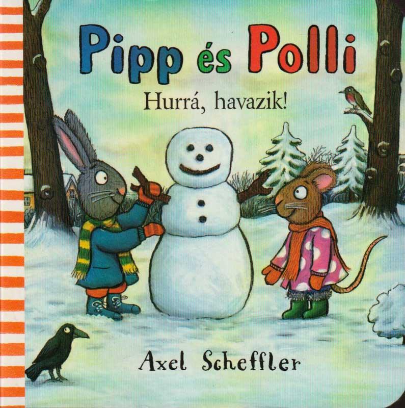 Pipp és Polli Hurrá, havazik