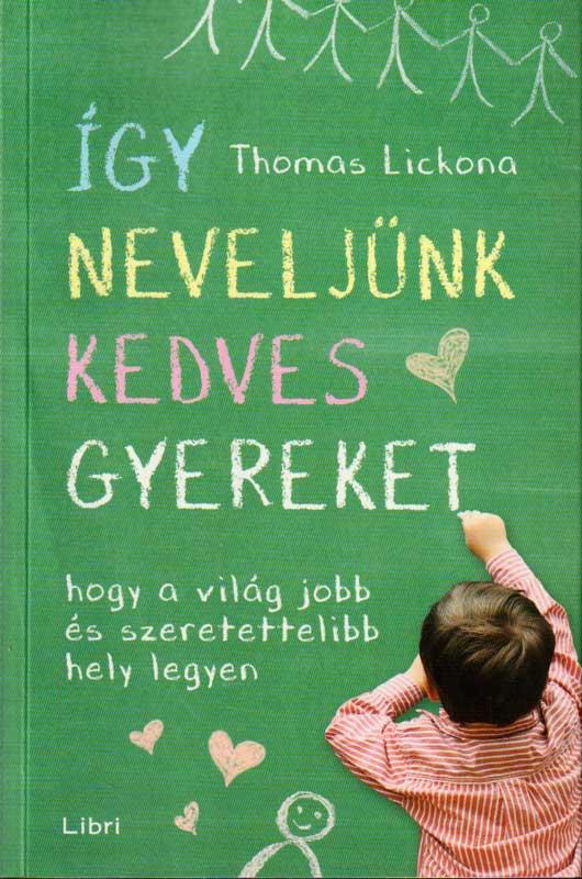 Így neveljünk kedves gyereket – Hogy a világ jobb és szeretettelibb hely legyen