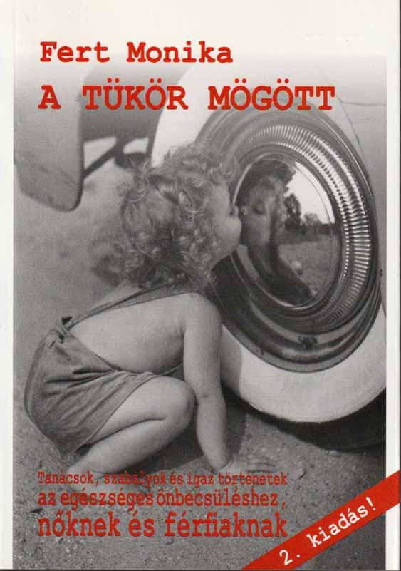 A tükör mögött – Tanácsok, szabályok és igaz történetek az egészséges önbecsüléshez, nőknek és férfiaknak