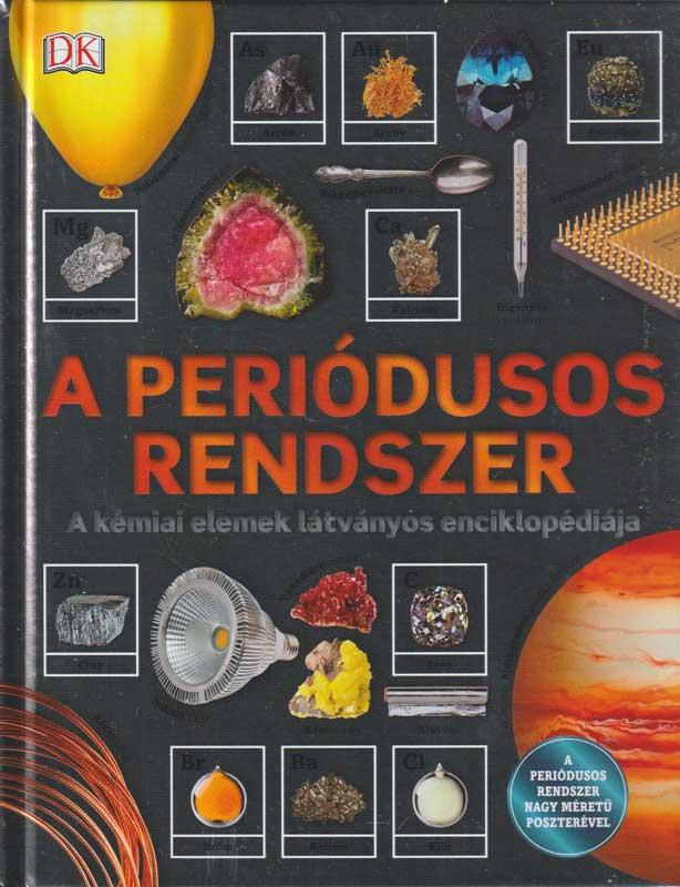 A periódusos rendszer – A kémiai elemek látványos enciklopédiája