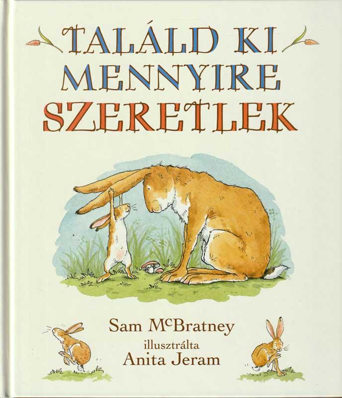 Sam McBratney – Találd ki mennyire szeretlek