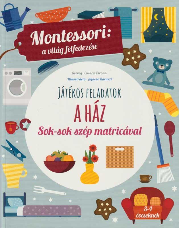 Montessori a világ felfedezése: A ház