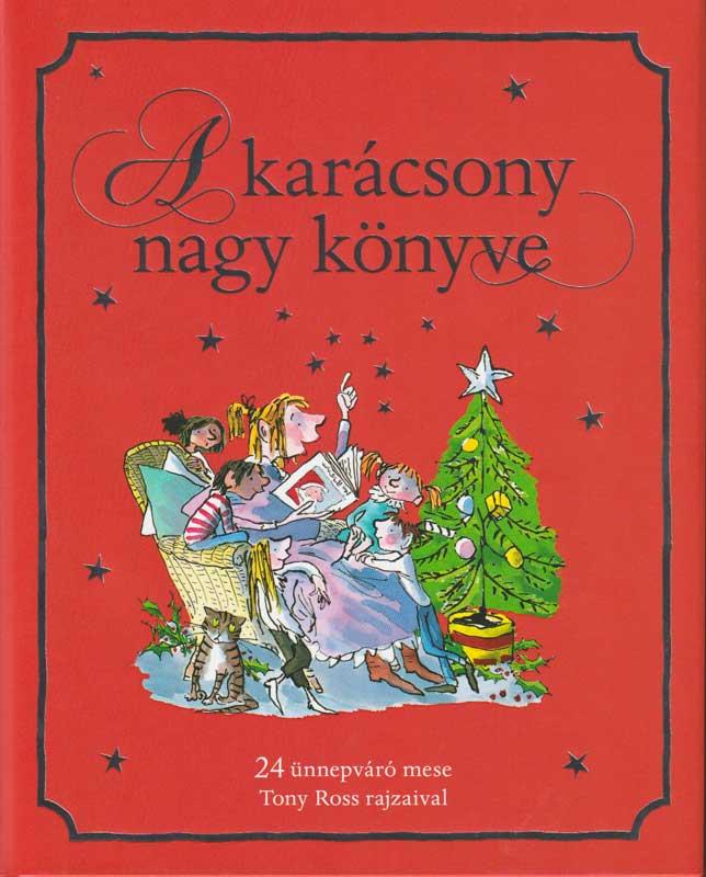A karácsony nagy könyve – 24 ünnepváró mese Tony Ross rajzaival