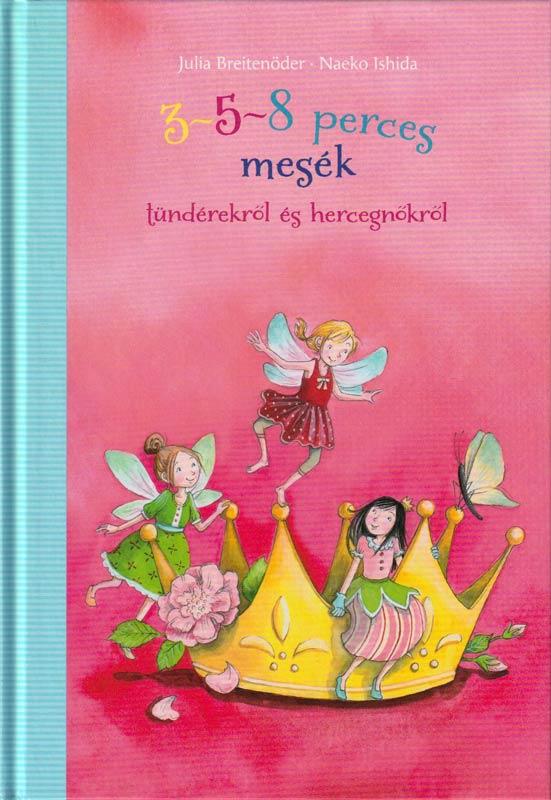 3-5-8 perces mesék -Tündérekről és hercegnőkről