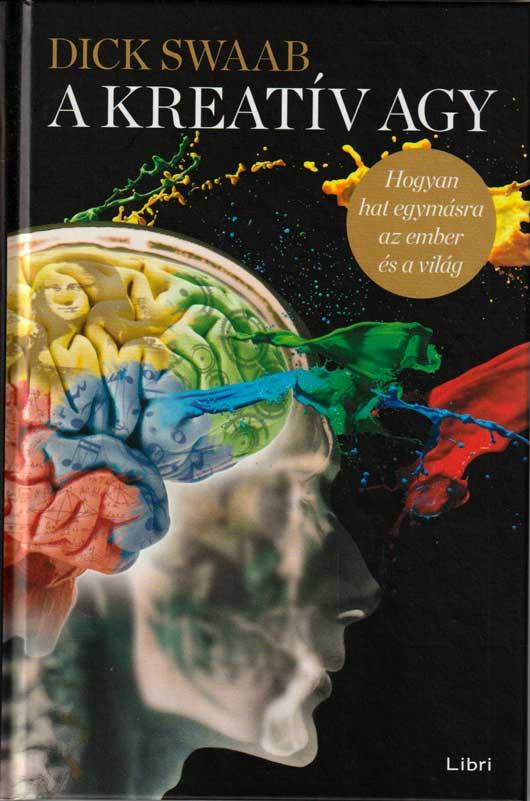 A kreatív agy – Hogyan hat egymásra az ember és a világ