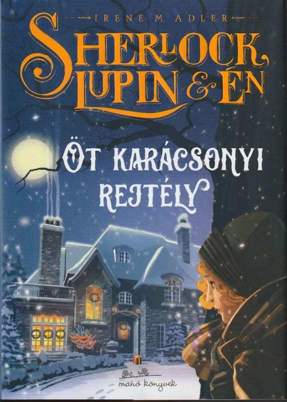 Sherlock, Lupin és én – Öt karácsonyi rejtély