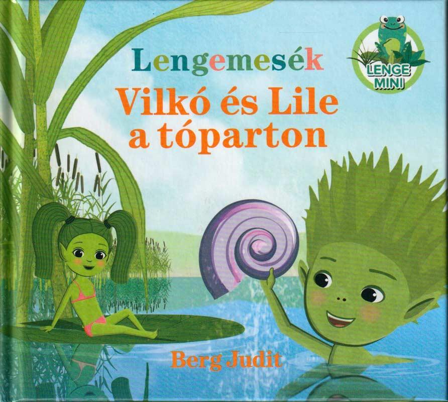 Lengemesék – Vilkó és Lile a tóparton – Lenge mini