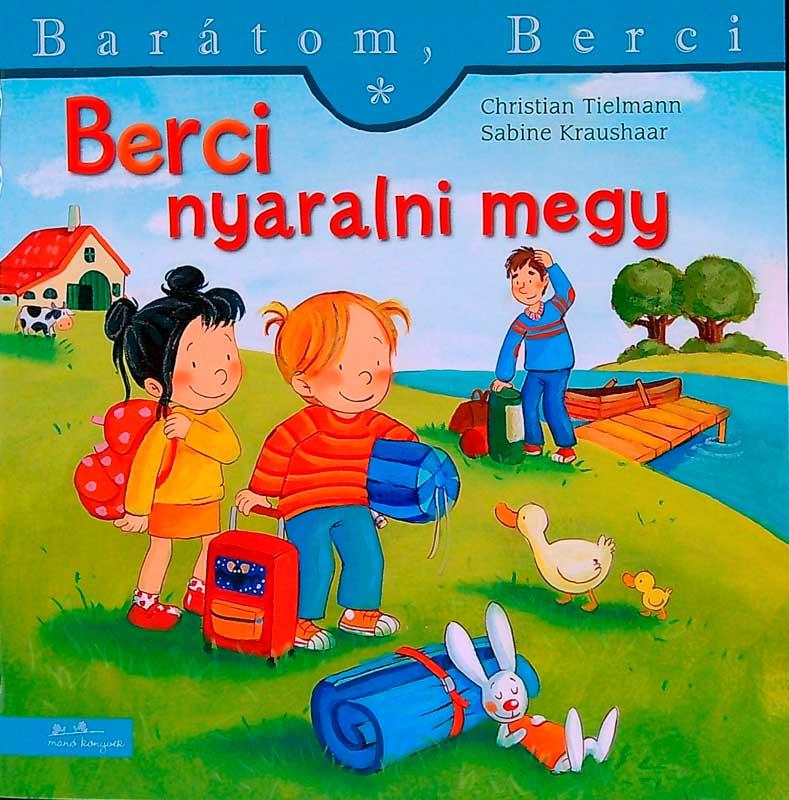 Berci nyaralni megy – Barátom, Berci