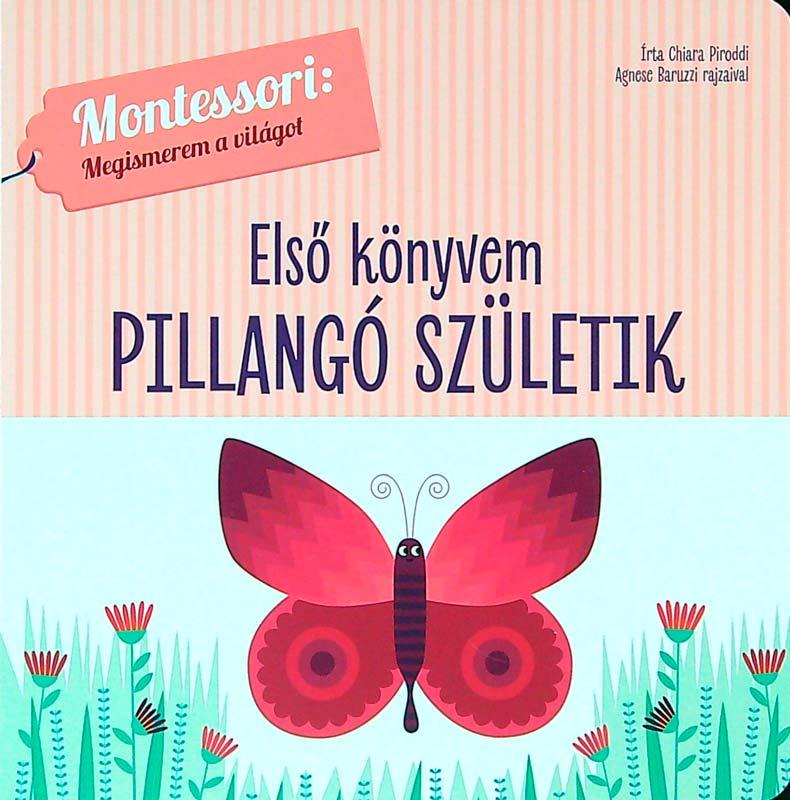 Első könyvem Pillangó születik – Montessori: Megismerem a világot